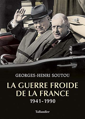 Georges-Henri Soutou, La Guerre froide de la France 1941-1990